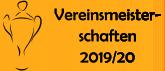 Vereinsmeisterschaften 2019/20