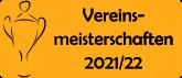 Vereinsmeisterschaften 2021/22